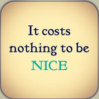 It costs nothing to be nice